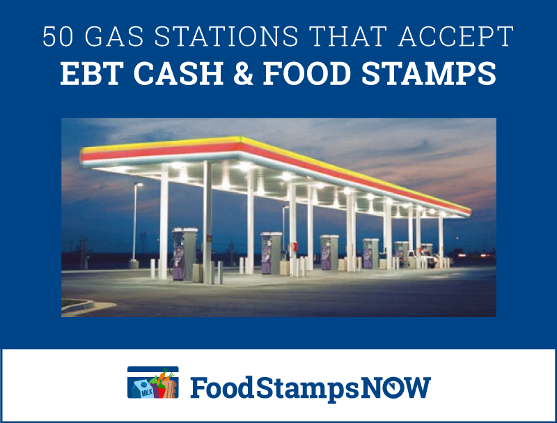 The 50 Gas Stations That Accept EBT Cash Food Stamps